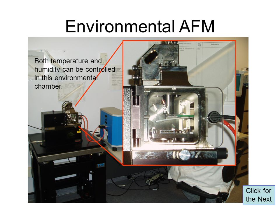 Environmental AFM Both temperature and humidity can be controlled
