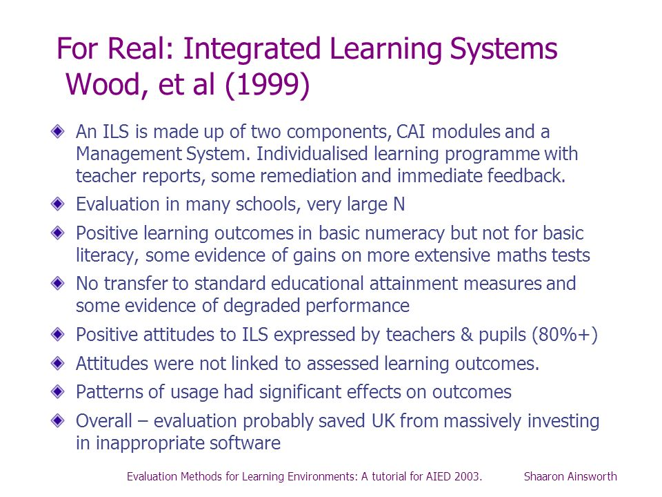 For Real: Integrated Learning Systems Wood, et al (1999)
