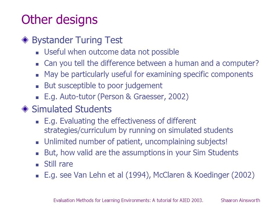Other designs Bystander Turing Test Simulated Students