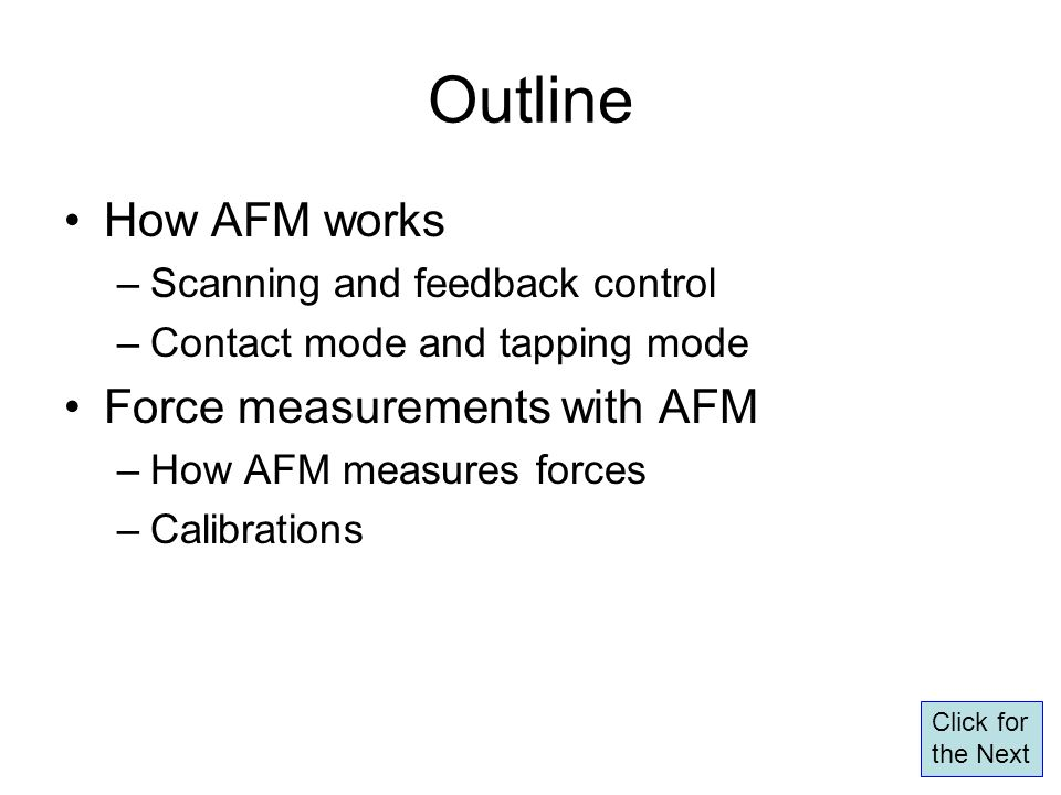 Outline How AFM works Force measurements with AFM
