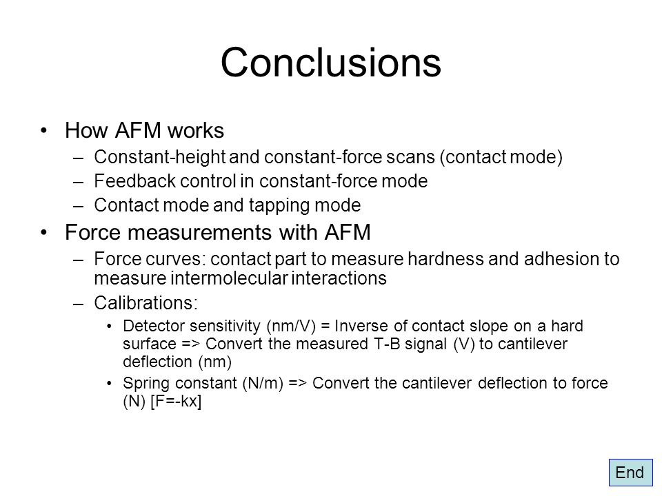 Conclusions How AFM works Force measurements with AFM