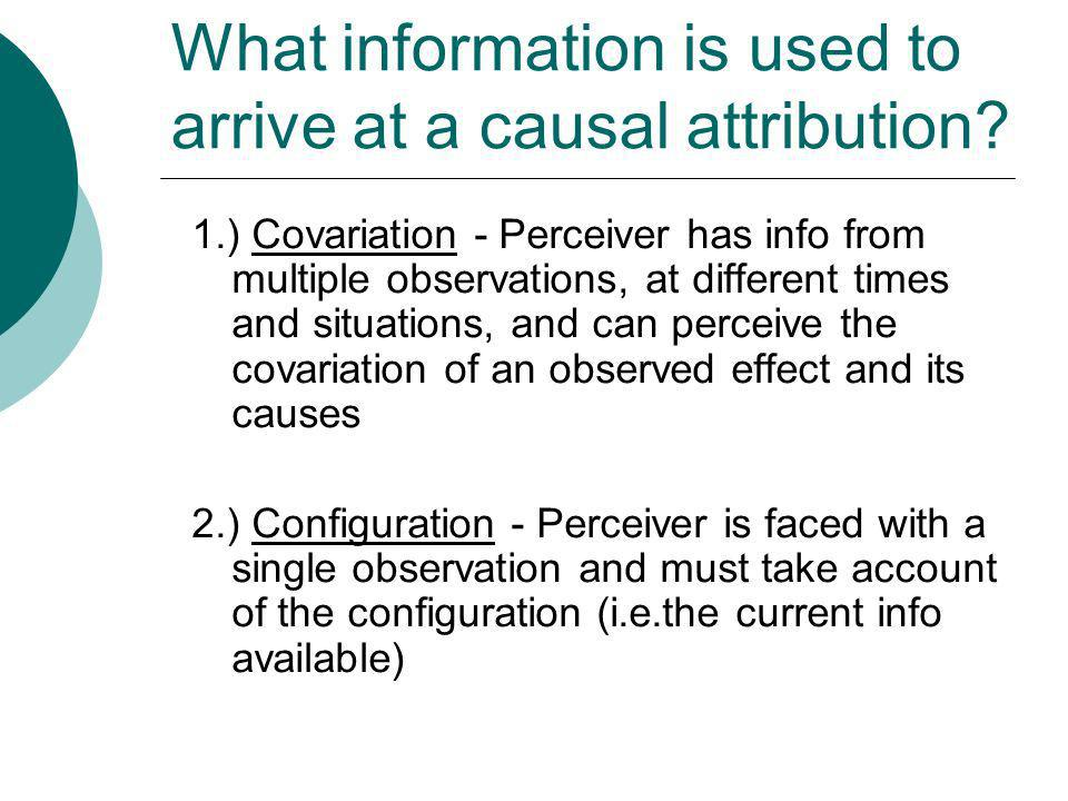 What information is used to arrive at a causal attribution
