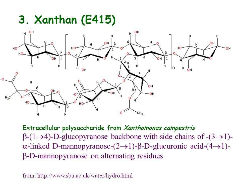 3. Xanthan (E415)Extracellular polysaccharide from Xanthomonas campestris.