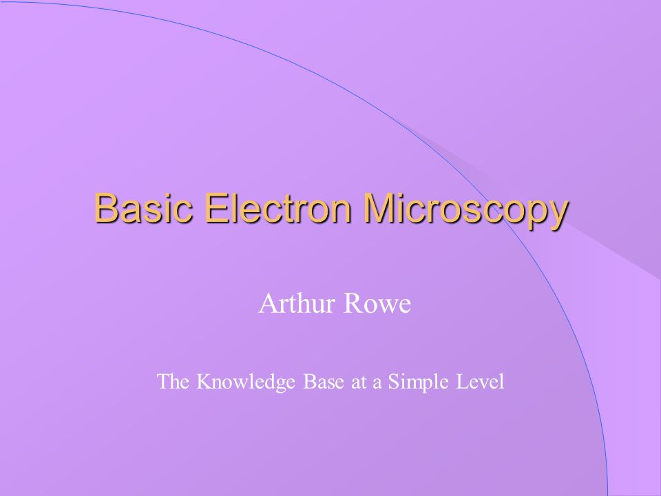 Basic Electron Microscopy