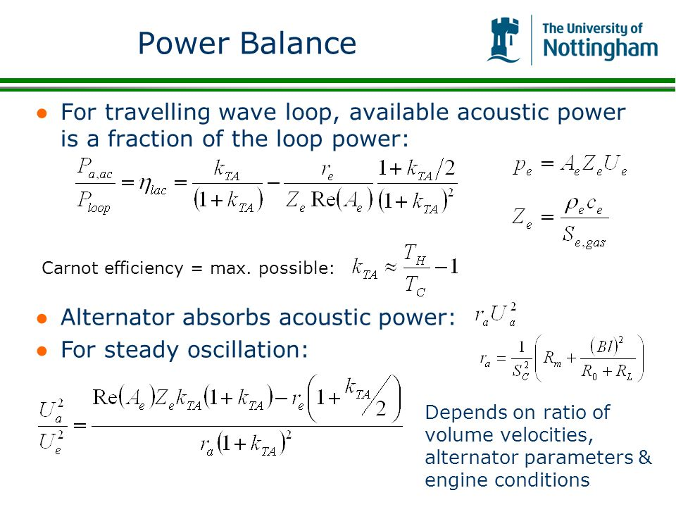 Power Balance For travelling wave loop, available acoustic power is a fraction of the loop power: Carnot efficiency = max. possible: