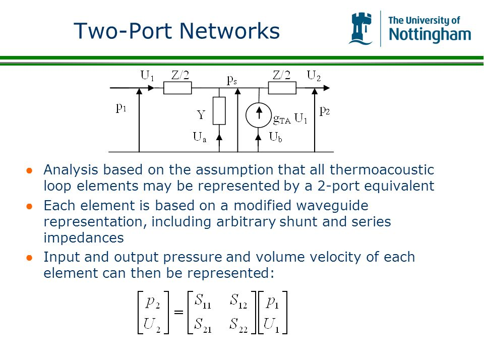 Two-Port Networks Analysis based on the assumption that all thermoacoustic loop elements may be represented by a 2-port equivalent.