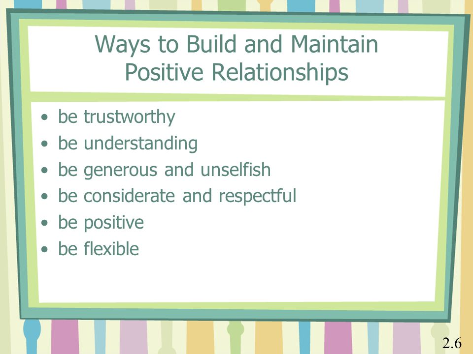 develop positive relationships 2 essay Develop positive relationships essay b pages:4 words:1090 this is just a sample to get a unique essay hire writer  have a positive relationship with the people involved in the care of children and young people 21 the professional and positive relationships we develop will ensure that good communication is possible in order to support.