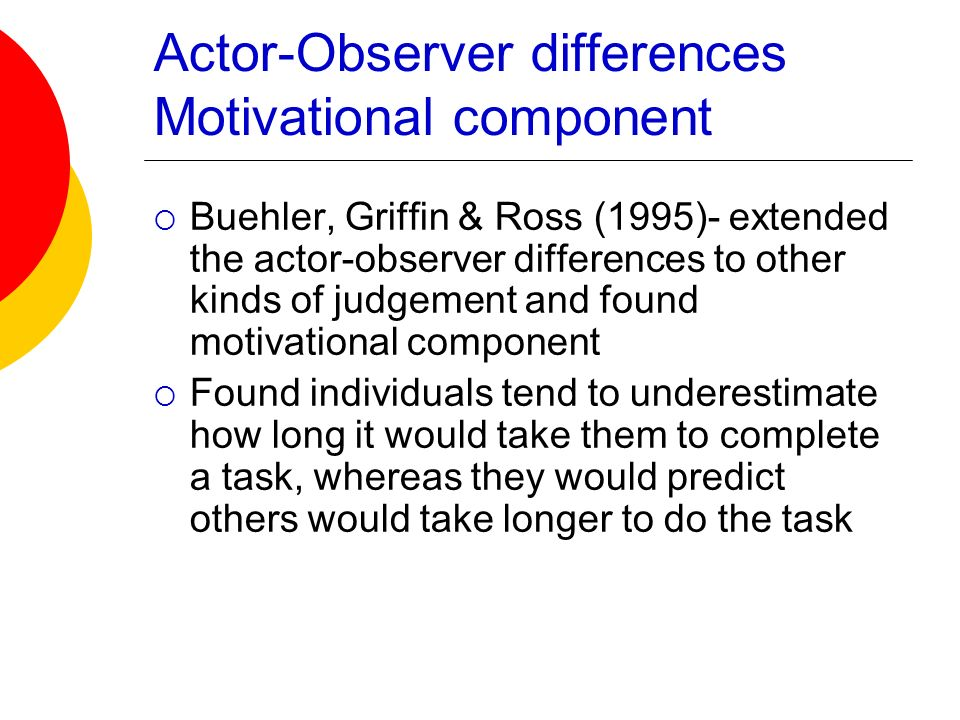 Actor-Observer differences Motivational component