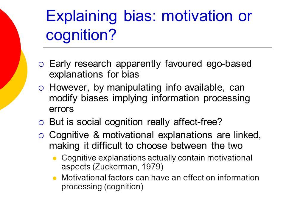 Explaining bias: motivation or cognition