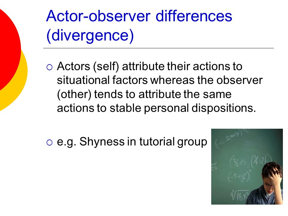 Actor-observer differences (divergence)