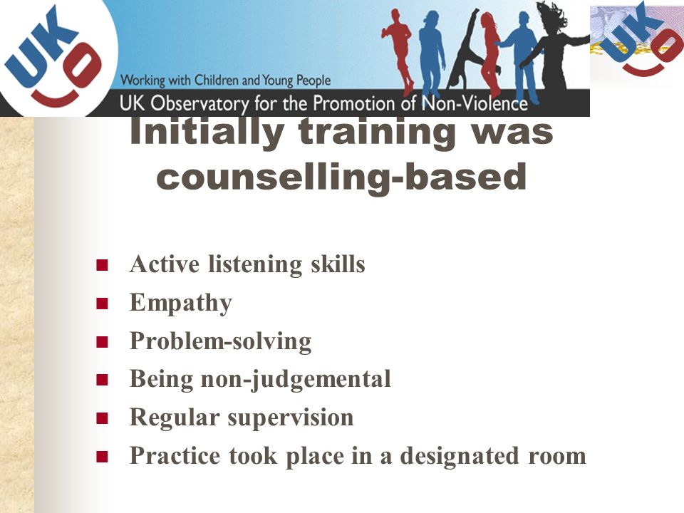 Initially training was counselling-based