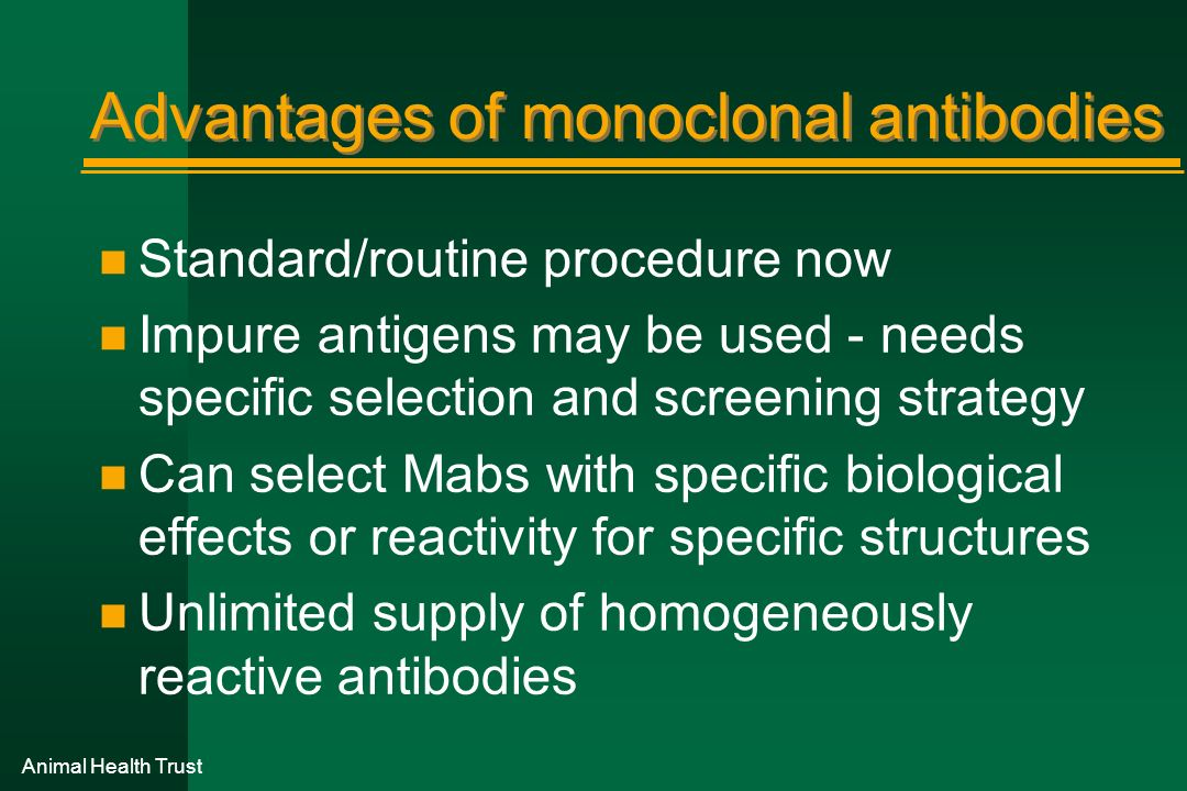 Advantages of monoclonal antibodies