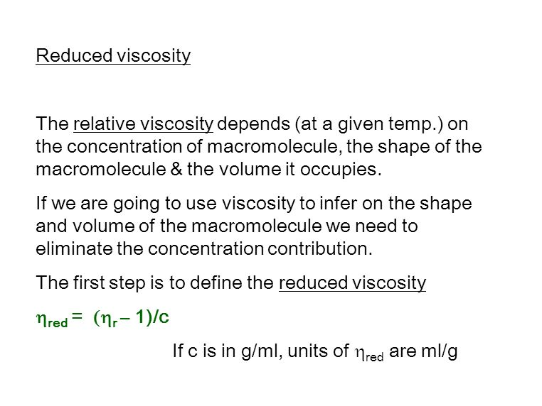 The first step is to define the reduced viscosity hred = (hr – 1)/c