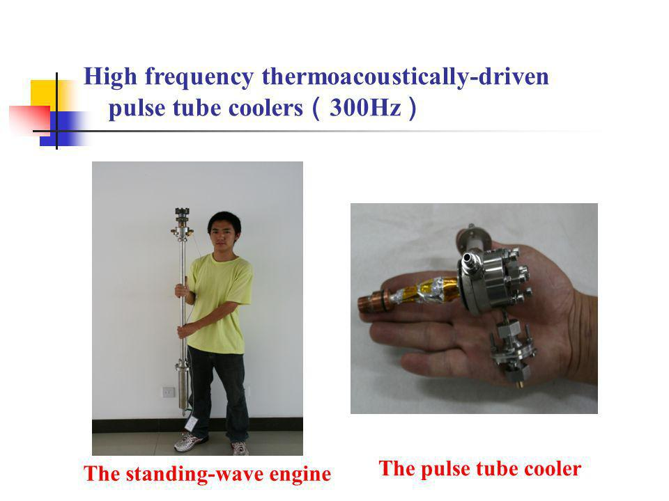 High frequency thermoacoustically-driven pulse tube coolers(300Hz)