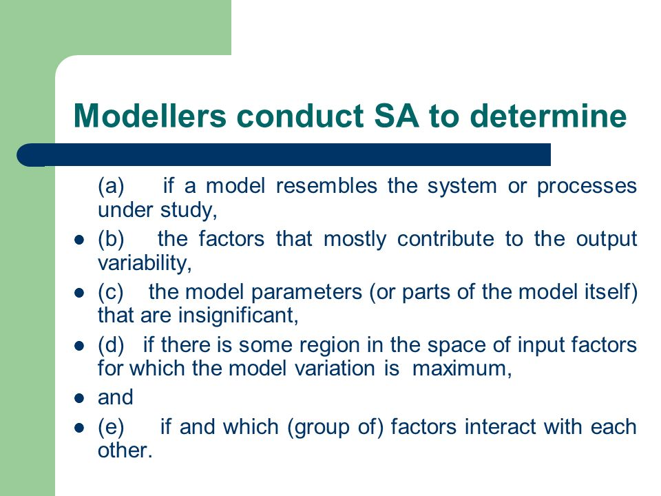 Modellers conduct SA to determine
