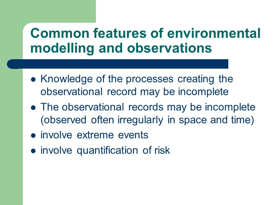 Common features of environmental modelling and observations