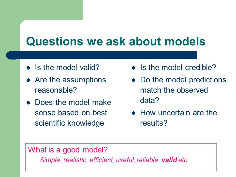 Questions we ask about models