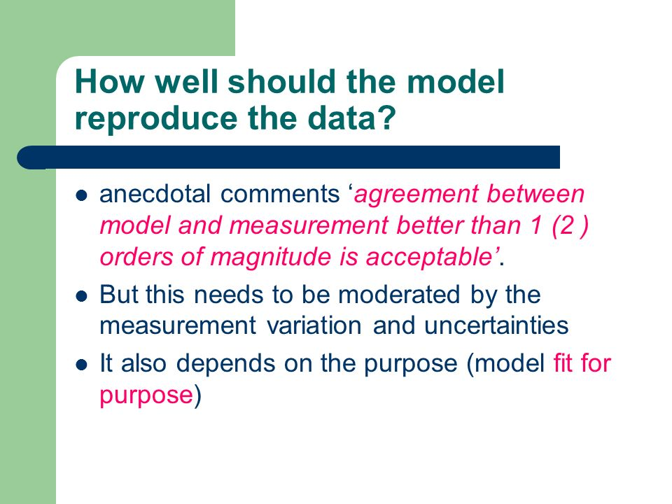 How well should the model reproduce the data