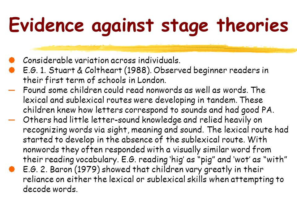 Evidence against stage theories