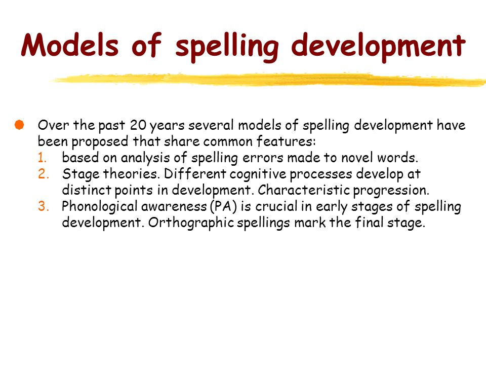 Models of spelling development
