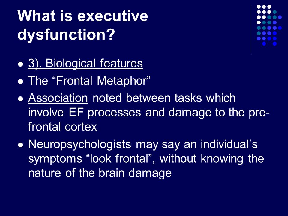 What is executive dysfunction