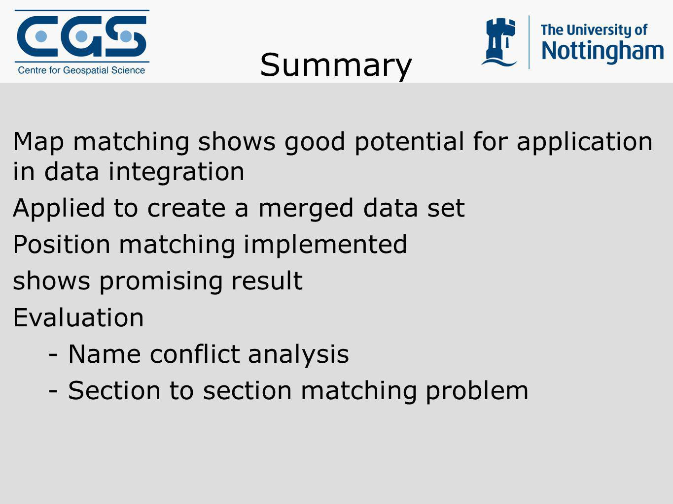 Summary Map matching shows good potential for application in data integration. Applied to create a merged data set.