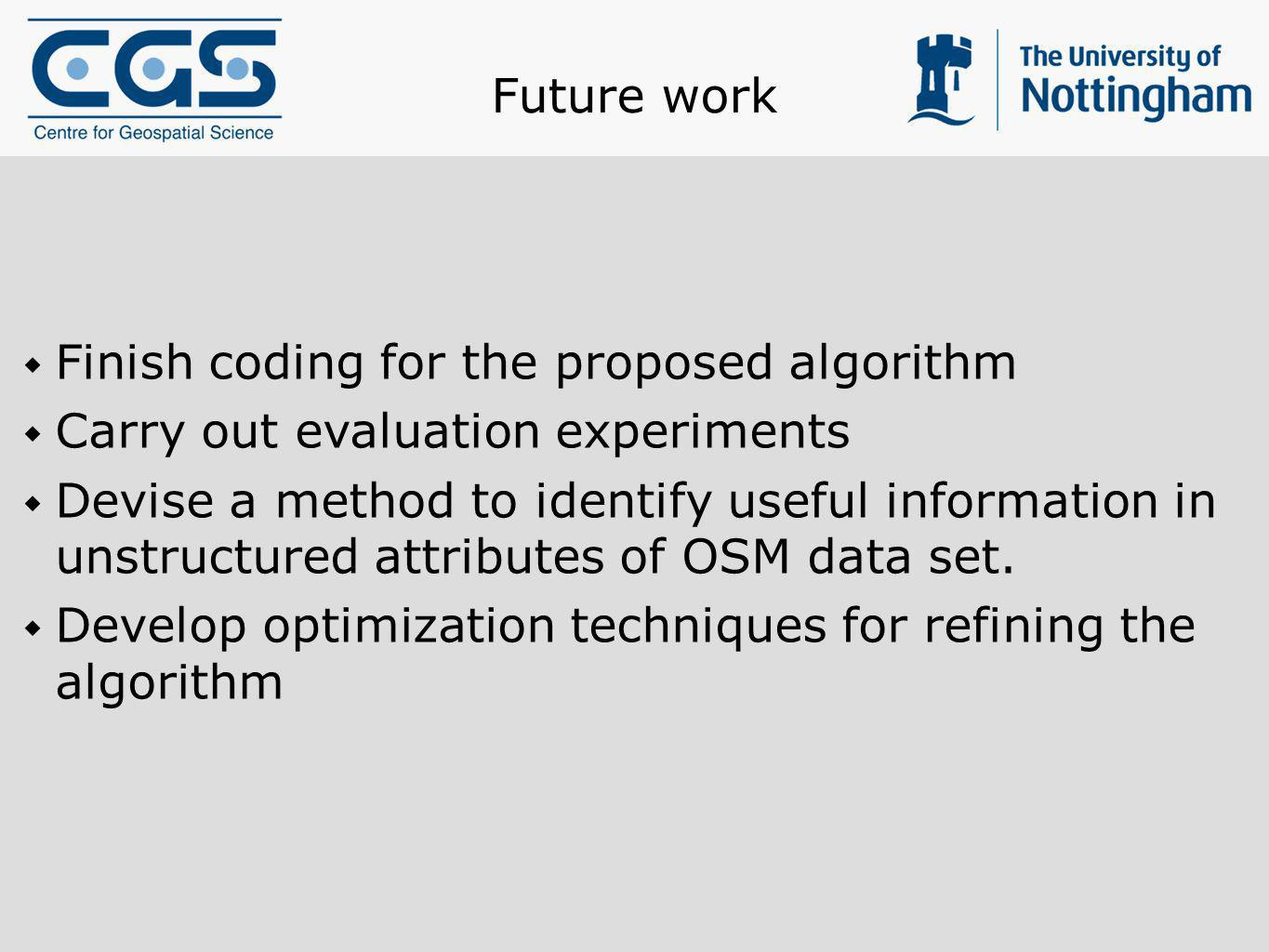 Future work Finish coding for the proposed algorithm. Carry out evaluation experiments.