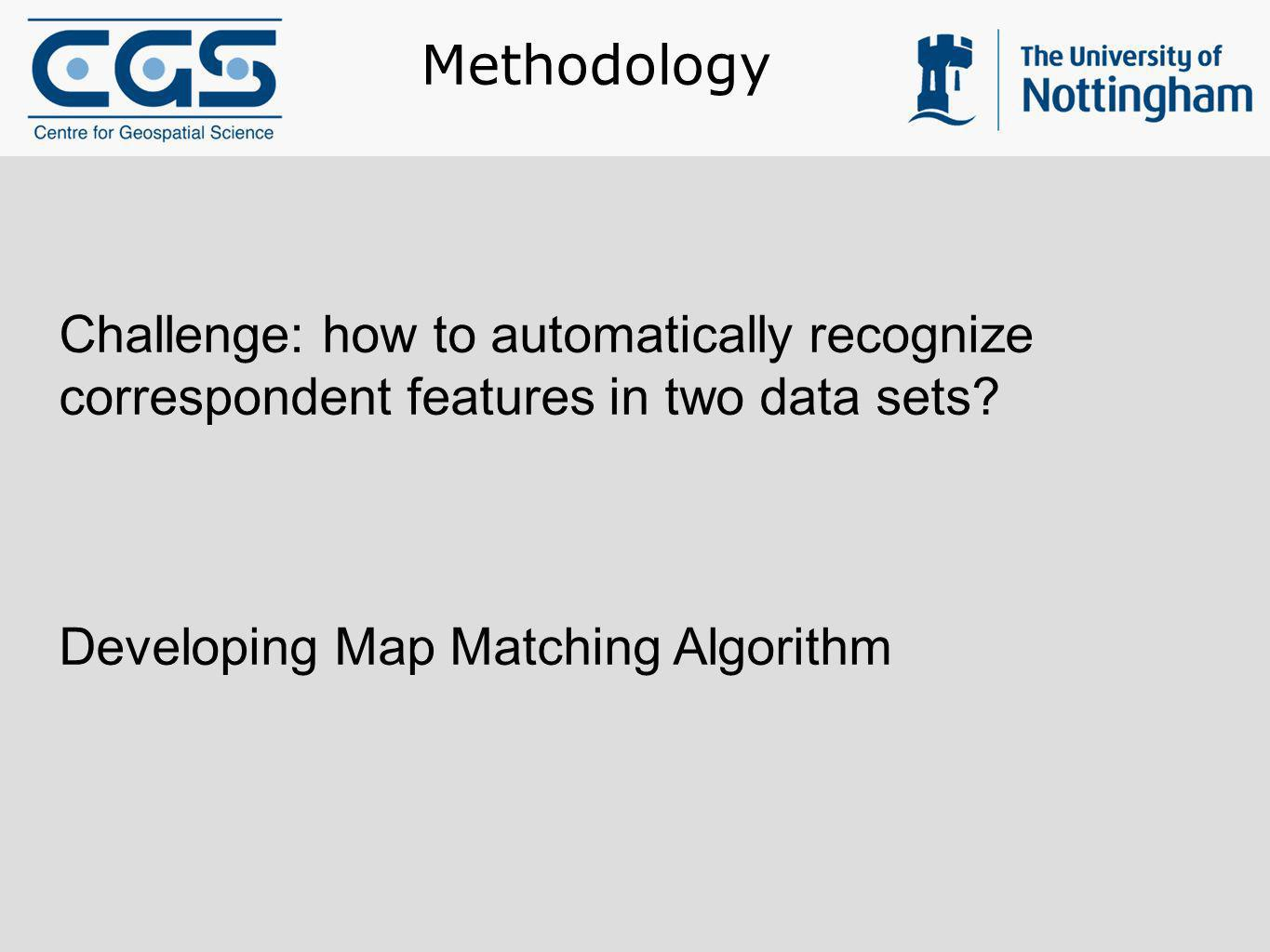 Methodology Challenge: how to automatically recognize correspondent features in two data sets.