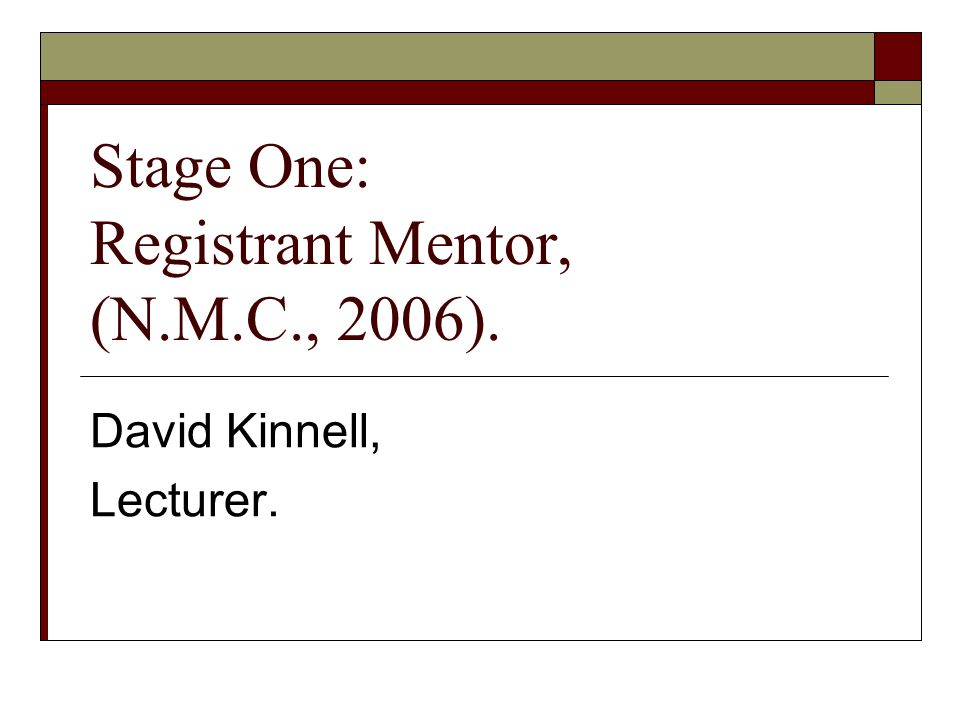 Stage One: Registrant Mentor, (N.M.C., 2006).
