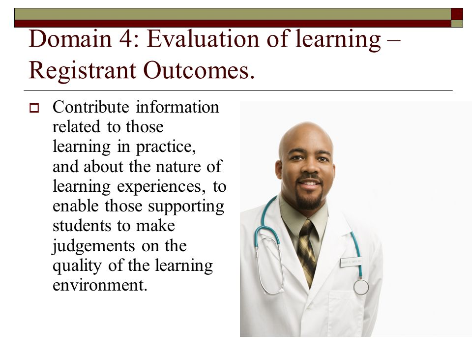 Domain 4: Evaluation of learning – Registrant Outcomes.