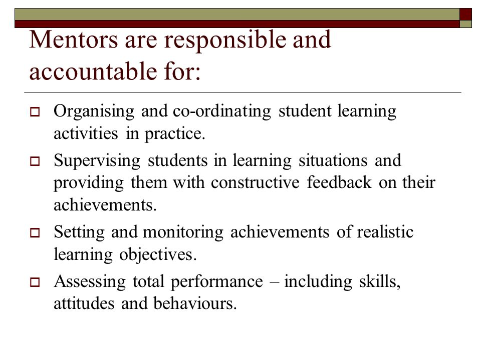 Mentors are responsible and accountable for: