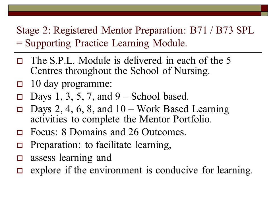 Stage 2: Registered Mentor Preparation: B71 / B73 SPL = Supporting Practice Learning Module.