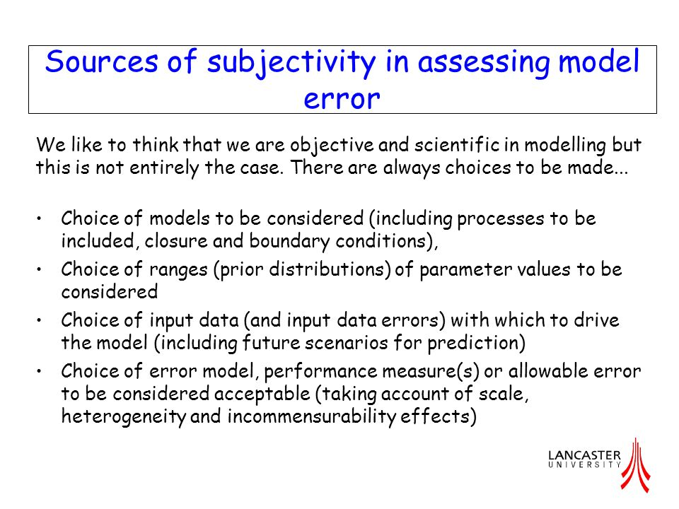 Sources of subjectivity in assessing model error