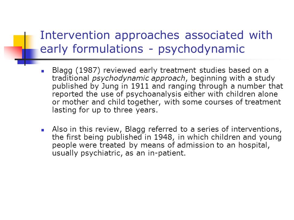 Intervention approaches associated with early formulations - psychodynamic