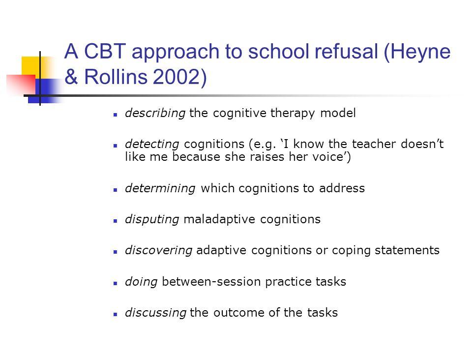 A CBT approach to school refusal (Heyne & Rollins 2002)