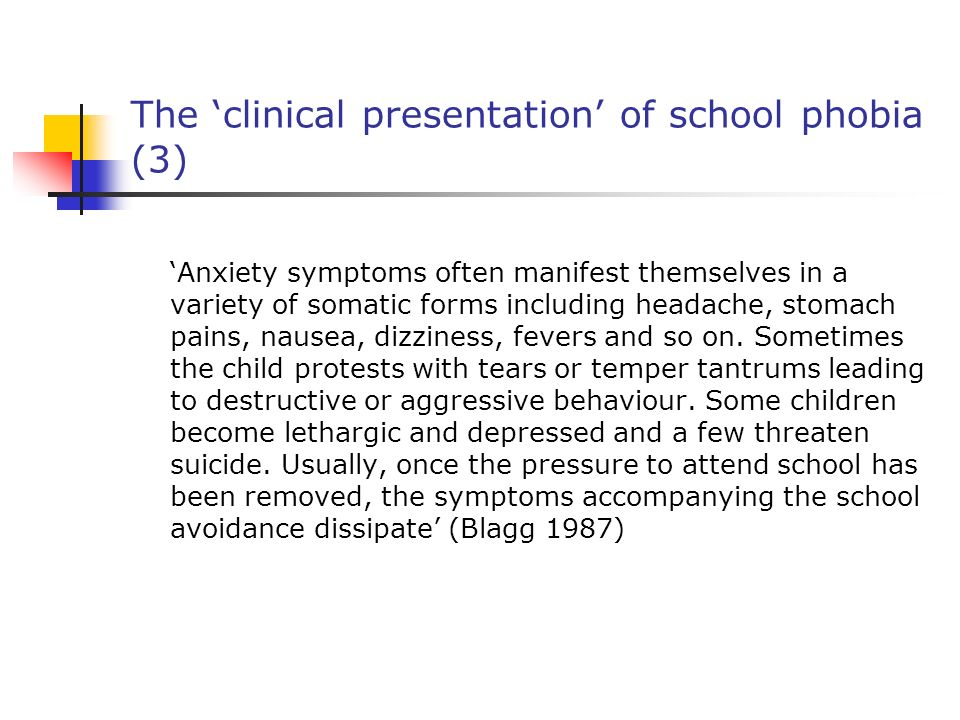 The 'clinical presentation' of school phobia (3)