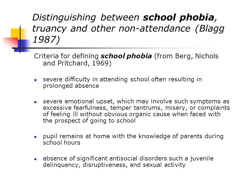 Distinguishing between school phobia, truancy and other non-attendance (Blagg 1987)