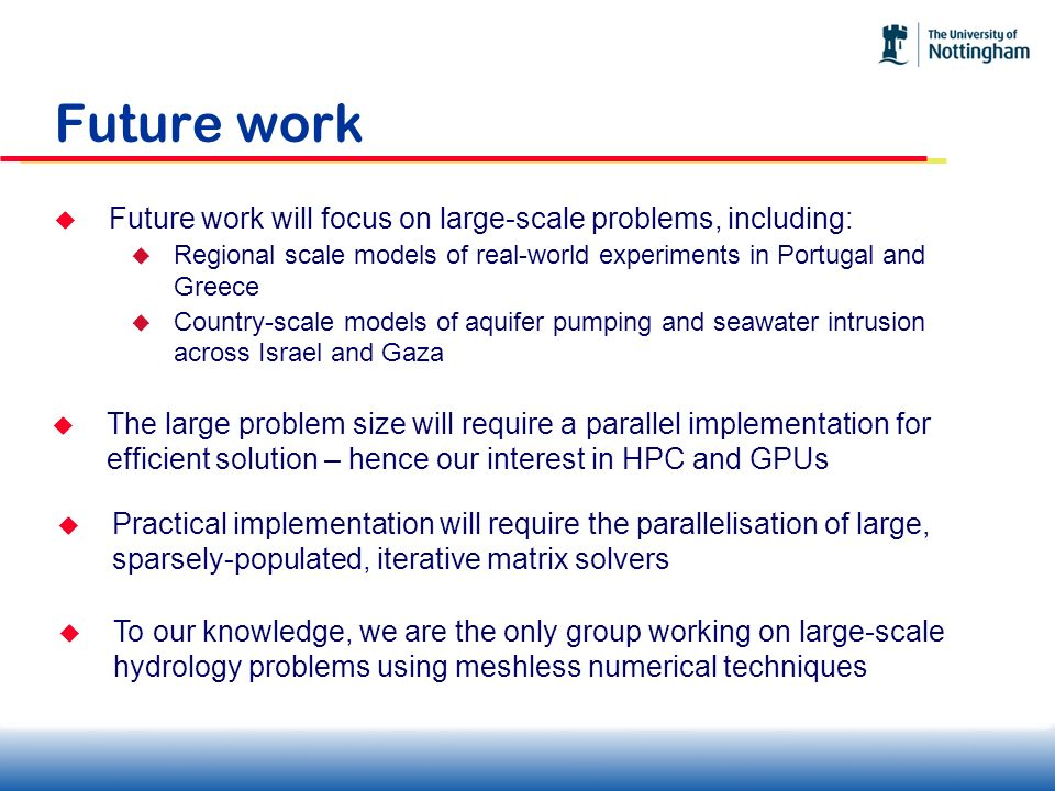 Future work Future work will focus on large-scale problems, including:
