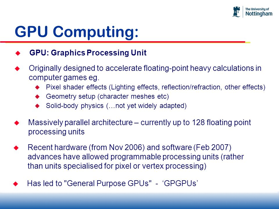 GPU Computing: GPU: Graphics Processing Unit