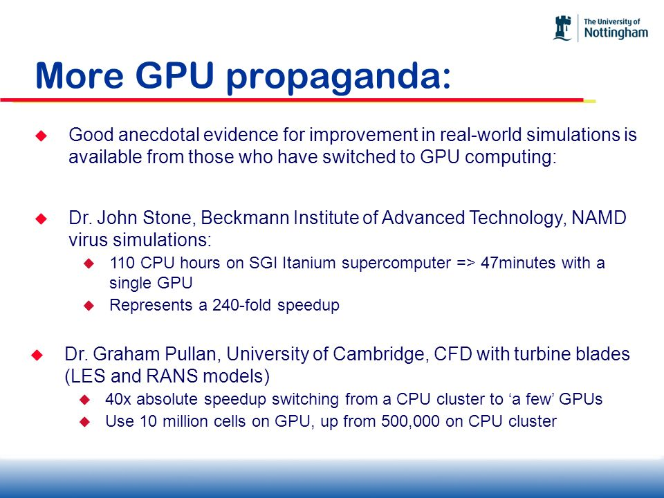 More GPU propaganda: Good anecdotal evidence for improvement in real-world simulations is available from those who have switched to GPU computing: