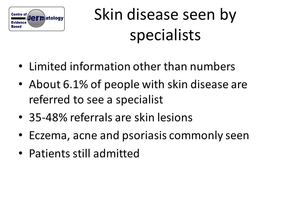 Skin disease seen by specialists