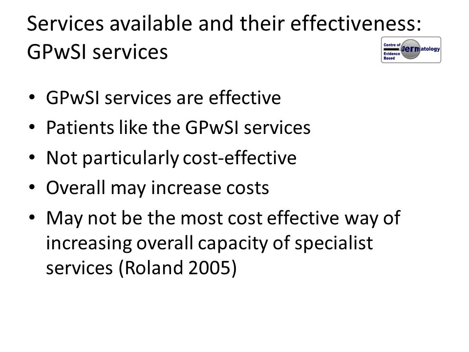 Services available and their effectiveness: GPwSI services