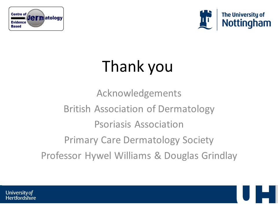 Thank you Acknowledgements British Association of Dermatology