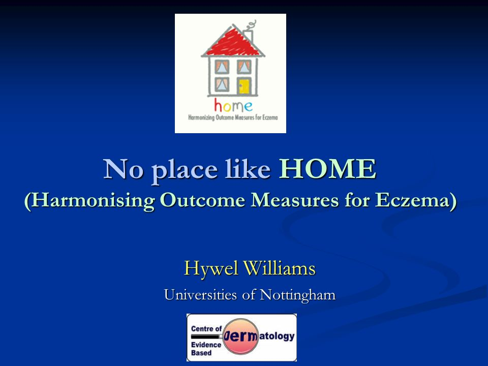 No place like HOME (Harmonising Outcome Measures for Eczema)