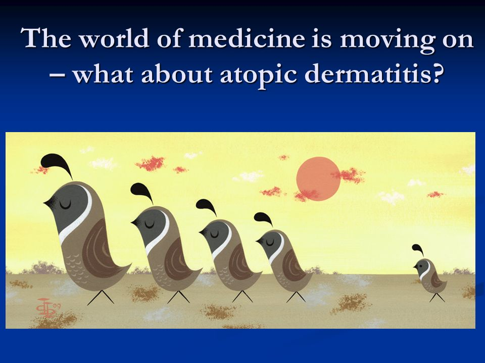 The world of medicine is moving on – what about atopic dermatitis