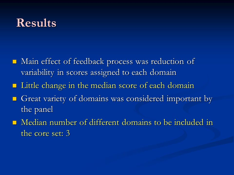 Results Main effect of feedback process was reduction of variability in scores assigned to each domain.