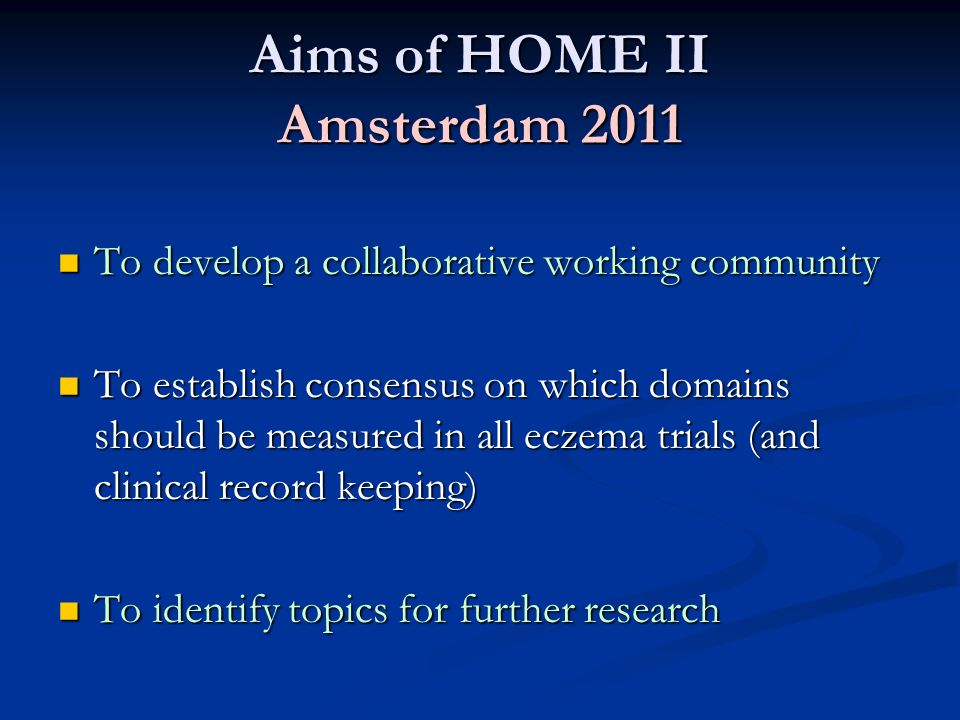 Aims of HOME II Amsterdam 2011