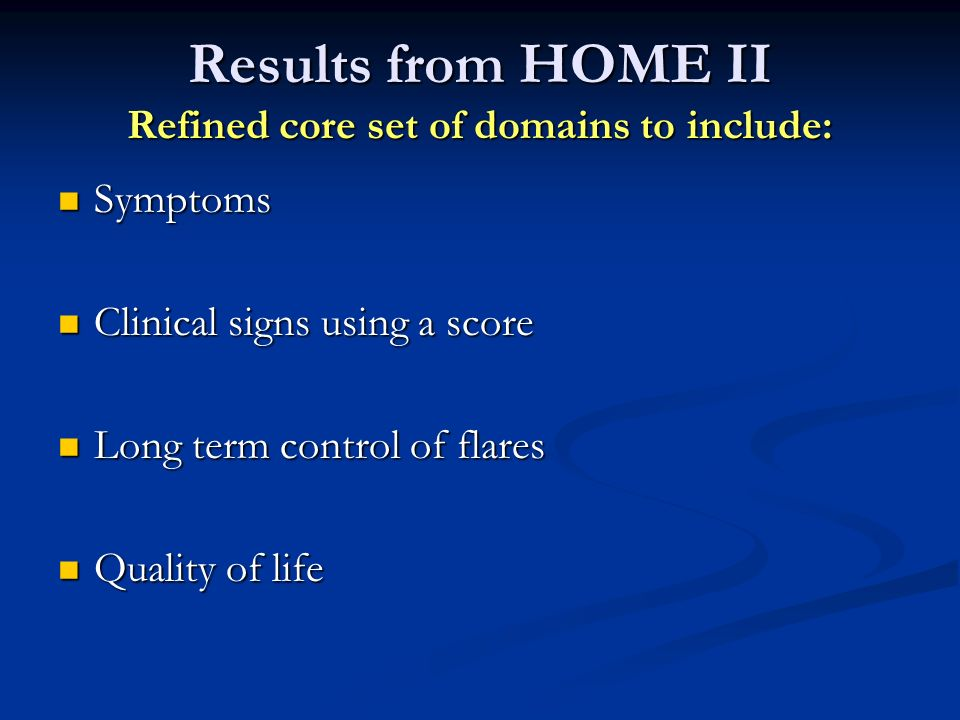 Results from HOME II Refined core set of domains to include: