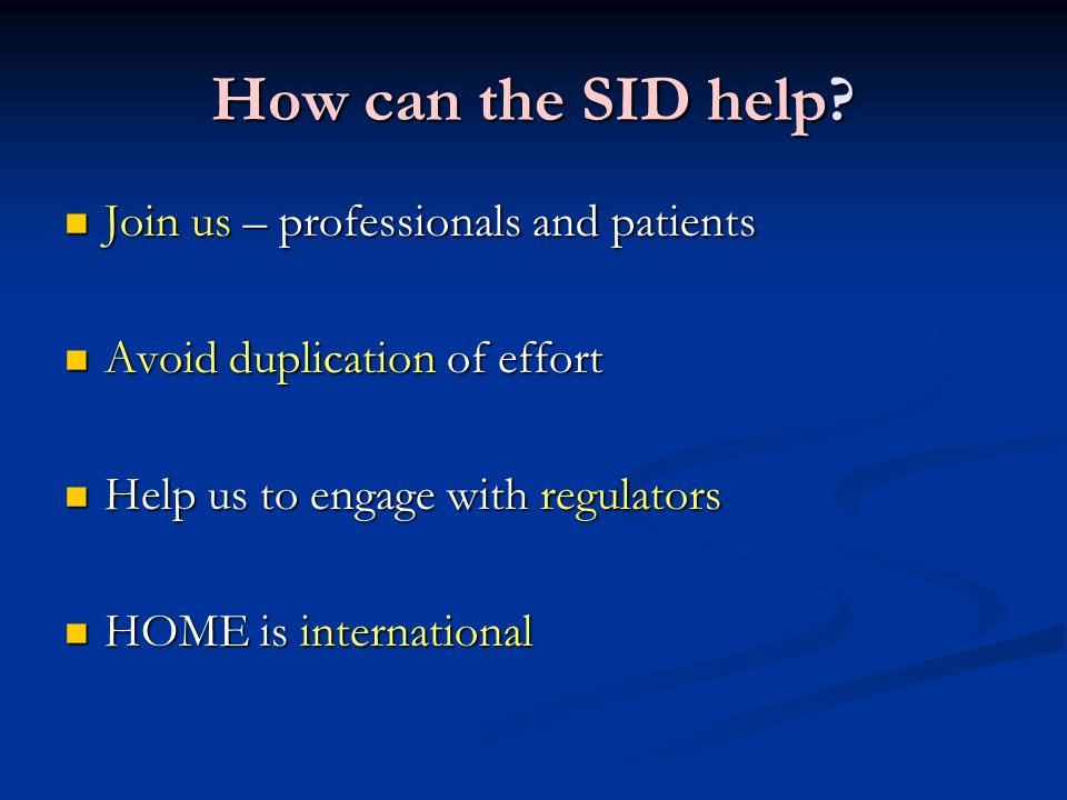 How can the SID help Join us – professionals and patients