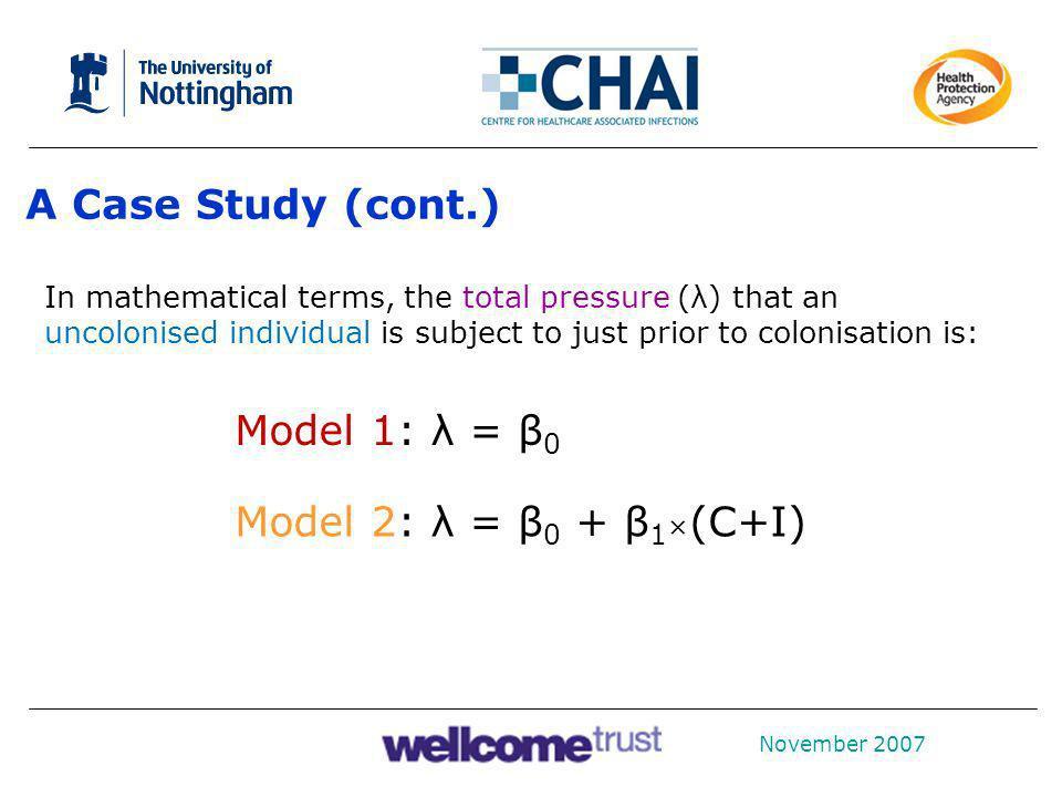 A Case Study (cont.) Model 1: λ = β0 Model 2: λ = β0 + β1×(C+Ι)